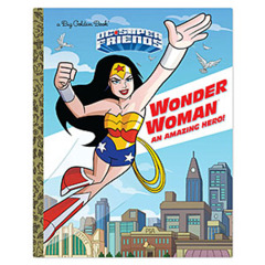 A Big Golden Book: DC Super Friends: Wonder Woman An Amazing Hero!