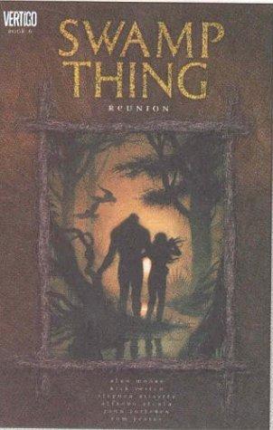 Swamp Thing: Reunion, Vol. 6 (Alan Moore)
