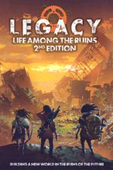 Legacy: Life Among the Ruins (2nd Edition)