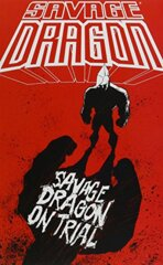 Savage Dragon: On Trial