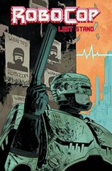 Robocop: Last Stand Part One Vol. 2