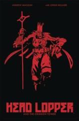 Head Lopper: & The Crimson Tower Vol. 2