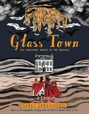 Glass Town: The Imaginary World of the Brontes