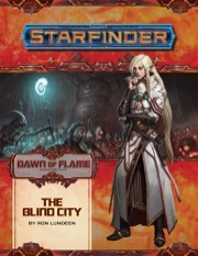 Starfinder Dawn of Flame 4: The Blind City