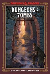 Dungeons and Tombs: A Young Adventurer's Guide - Hardcover