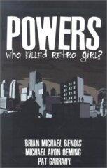 Powers: Who Killed Retro Girl? (Image) Vol. 1
