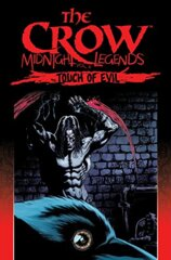 Crow, The: Midnight Legends, Vol. 6: Touch of Evil