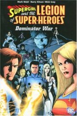 Supergirl and the Legion of Super-Heroes: Dominator War