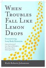 When Troubles Fall like Lemon Drops