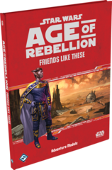 Friends Like These - Age of Rebellion (Star Wars)