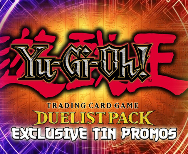 Duelist-pack-exclusive-tin-promos