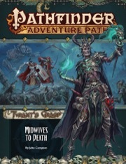 Pathfinder 144 Tyrant's Grasp: Midwives to Death (Part 6 of 6)