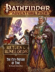Pathfinder 137 Return of the Runelords: The City Outside of Time (Part 5 of 6)