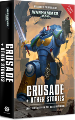 Wh40K: Crusade + Other Stories (Pb)