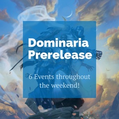 Dominaria Prerelease Gauntlet Events 1-5