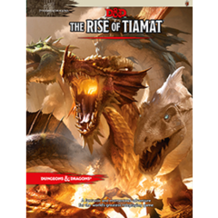 The Rise of Tiamat  Tyranny of Dragons