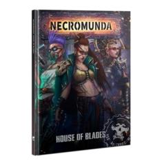 Necromunda: House of Blades Core Book