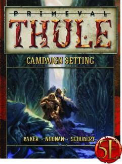 Primeval Thule Campaign Setting