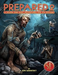 Prepared 2:  A Dozen One-Shot Adventures for 5th Edition