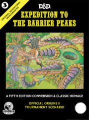 D&D Expedition to the Barrier Peaks: A Fifth Edition Conversion & Classic Homage