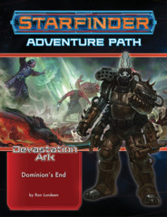 Starfinder RPG: Adventure Path - Devastation Ark Part 3 - Dominion`s End