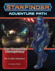 Starfinder RPG: Adventure Path - The Threefold Conspiracy 5 - The Cradle Infestation
