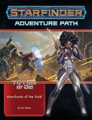 Adventure Path - Fly Free or Die Part 2 - Merchants of the Void
