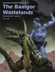 Palladium RPG Book Nine: The Baalgor Wastelands
