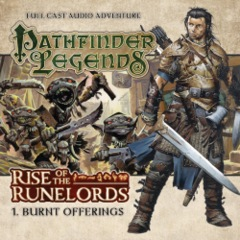 Pathfinder Legends Audio Adventure - 1. Burnt Offerings