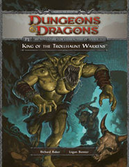 D&D Fourth Edition: King of the Trollhaunt Warrens