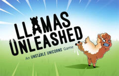 Llamas Unleashed - An Unstable Unicorns Game