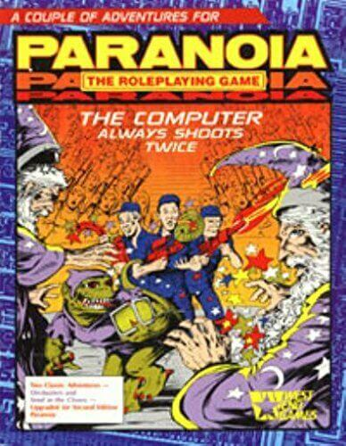 Paranoia: The Computer Always Shoots Twice