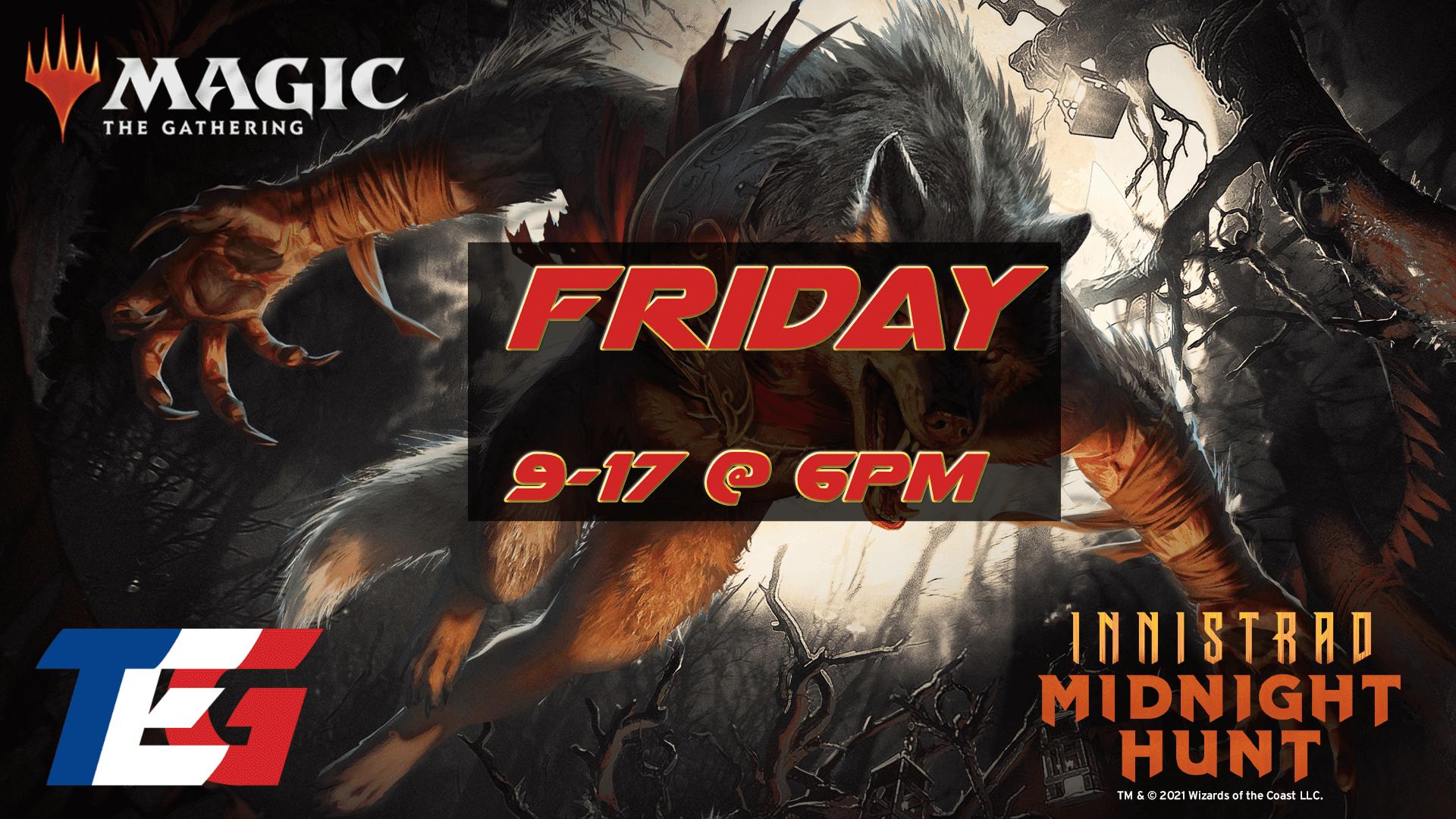 Friday 9/17 - Innistrad: Midnight Hunt Prerelease 6PM