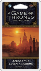 A Game of Thrones LCG (2nd) - Across The Seven Kingdoms