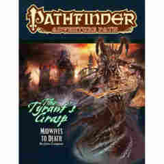 PATHFINDER RPG: ADVENTURE PATH - MIDWIVES TO DEATH (THE TYRANT'S GRASP 6 OF 6)