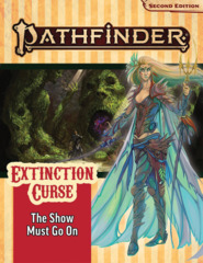 Pathfinder RPG: Adventure Path - Extinction Curse Part 1 - The Show Must Go On (P2)