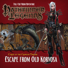Pathfinder Legends: Curse of the Crimson Throne - Escape from Old Korvosa (Audio CD)