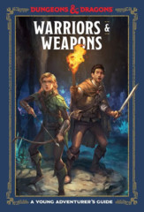 D&D Dungeons & Dragons Warriors and Weapons A Young Adventurers Guide