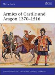 Armies of Castile and Aragon 1370-1516 (Men-at-Arms)