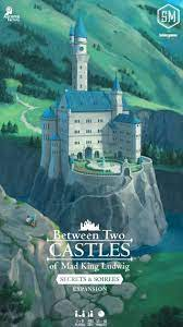 Between Two Castles of Mad King Ludwig - Secrets & Soirees