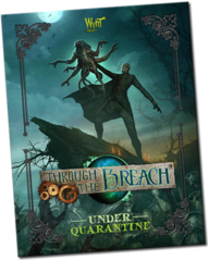 Through the Breach RPG: Sourcebook - Under Quarantine