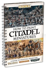 How to Paint Citadel Miniatures (2016 edition)