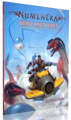 Numenera RPG: Weird Discoveries - Ten Instant Adventures for Numenera