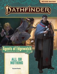 Pathfinder (2nd Edition) Adventure Path #159: All or Nothing (Agents of Edgewatch 3 of 6)