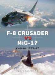 Duel: F-8 Crusader vs MiG-17 - Vietnam 1965-72