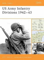 Battle Orders: US Army Infantry Divisions 1942–43
