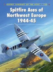 Aircraft of the Aces: Spitfire Aces of Northwest Europe 1944-45