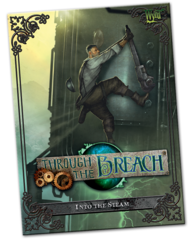 Through the Breach RPG: Sourcebook - Into The Steam
