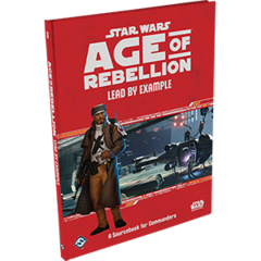 Age of Rebellion: Sourcebook - Lead by Example