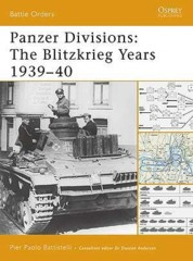 Battle Orders:  Panzer Divisions (The Blitzkrieg Years 1939–40)